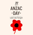 anzac day lest we forget red bloody poppy 25 april vector image vector image