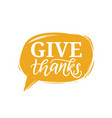 give thanks hand lettering in speech bubble vector image vector image