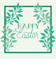 happy easter frame with handmade font and leafs vector image vector image