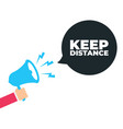 keep distance card with megaphone attention sign vector image