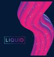abstract fluid 3d shapes trendy liquid vector image
