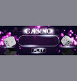 casino sign poker dice on shiny background vector image