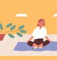 girl sitting cross-legged on floor and meditating vector image vector image