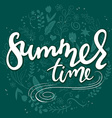 hand drawn lettering text - summer time vector image vector image