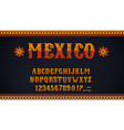 mexican font alphabet letters and numbers vector image vector image