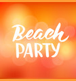 beach party hand drawn brush lettering vector image