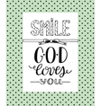 Hand lettering Smile God loves you vector image vector image