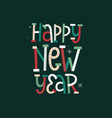 happy new year modern typography poster vector image
