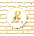 8 march womens day greeting card with chamomile vector image vector image