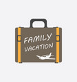 family vacation concept flat suitcase for vector image