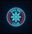 glowing neon sign of sailing club with steering vector image vector image