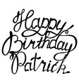 happy birthday patrick name lettering vector image vector image