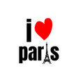 i love paris lettering with eiffel tower and love vector image vector image