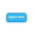 apply now blue cartoon button vector image vector image