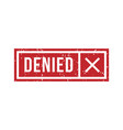 denied rubber stamp with cross in red square frame vector image vector image