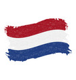 flag of netherlands grunge abstract brush stroke vector image vector image