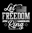 typography let freedom ring vector image vector image