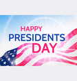happy presidents day greeting on waving usa flag vector image vector image