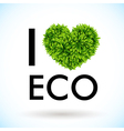 I love eco Heart made of leaves vector image vector image