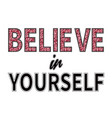believe in yourself slogan fashion glitter type vector image