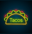 traditional tacos meal neon light taco truck sign vector image vector image