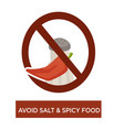 avoid salt and spicy food disease prevention diet vector image