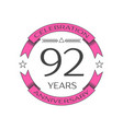 realistic ninety two years anniversary celebration vector image vector image