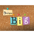 Dream Big Concept vector image vector image