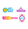 last offer sale countdown badges labels and logo vector image