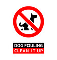 no dog fouling sign concept or real banner vector image vector image