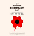 remembrance day lest we forget red bloody poppy vector image vector image