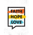 faith hope love inspiring creative motivation vector image vector image