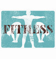 fitness typographical vintage grunge style poster vector image