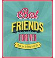 Best friends forever typographic design vector image