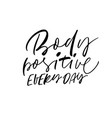 body positive every day phrase modern calligraphy vector image vector image