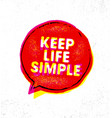 keep life simple inspiring creative motivation vector image vector image