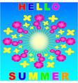 hello summer sun sky red yellow flowers vector image
