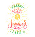 keep calm its summer time handwritten lettering vector image