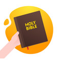 man hold holy bible in his hand life foundation vector image vector image