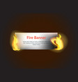 realistic detailed 3d fire banner with hot flame vector image