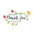 thank you with flowers card lettering beautiful vector image