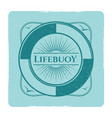vintage nautical grunge label with lifebuoy vector image vector image