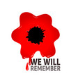 we will remember red poppy in blood vector image vector image