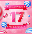 seventeen years anniversary celebration design vector image