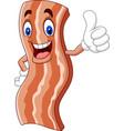 cartoon cute bacon giving a thumb up vector image vector image