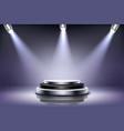 round podium with spotlight illumination stage vector image