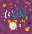 hand drawn lettering phrase - wake up - with alarm vector image