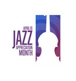 april is jazz appreciation month holiday concept
