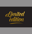 limited edition gold word text typography vector image