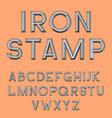 metal stamp font retro typography letterpress vector image